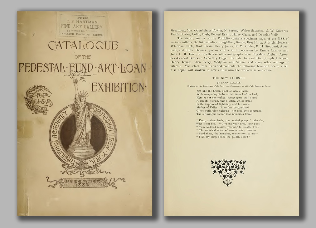 "Front cover and interior page with ""The New Colossus"" from the catalogue for the ""Art Loan Fund Exhibition in Aid of the Bartholdi Pedestal Fund for the Statue of Liberty"" Photo credits: Museum of the City of New York."