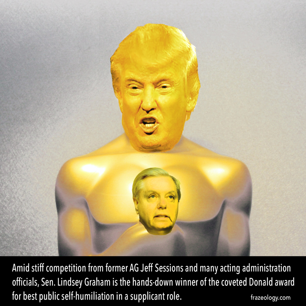 It's awards season. The Donald award goes to Lindsey Graham for best public self-humilation in a supplicant rolw.