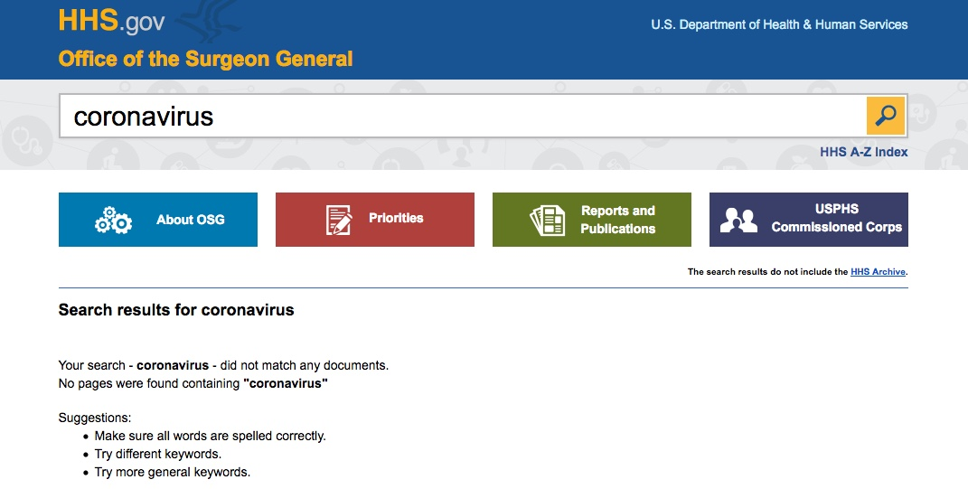 "Germophobes won't get any help from the U.S. Surgeon General's website. As of March 23, 2020, a search for ""coronovirus"" found no results."