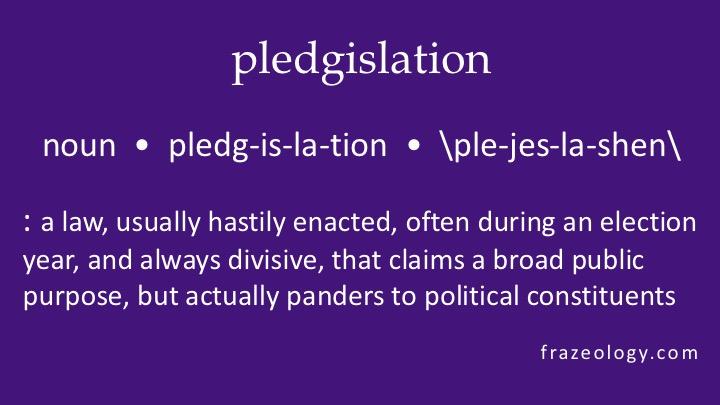 New Word: Pledgislation